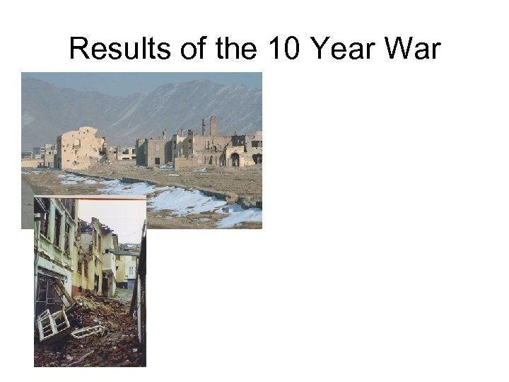 Results of the 10 Year War