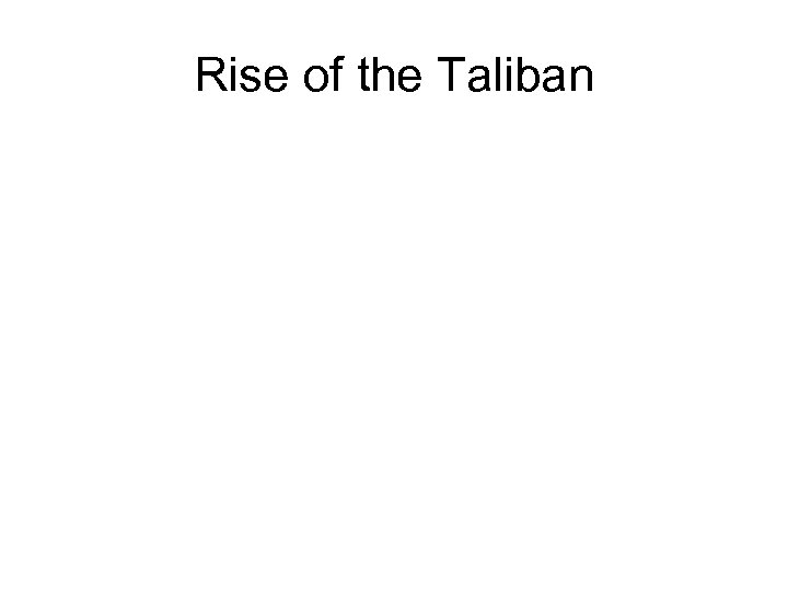 Rise of the Taliban