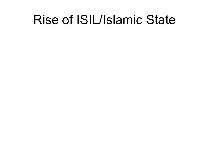 Rise of ISIL/Islamic State