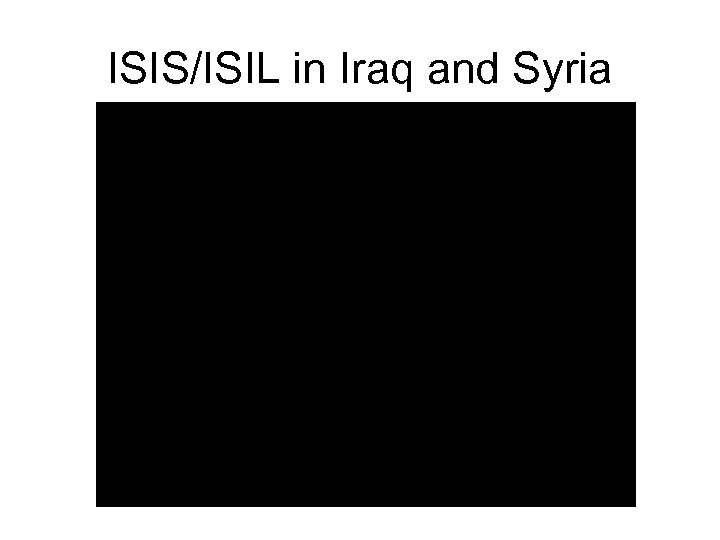 ISIS/ISIL in Iraq and Syria