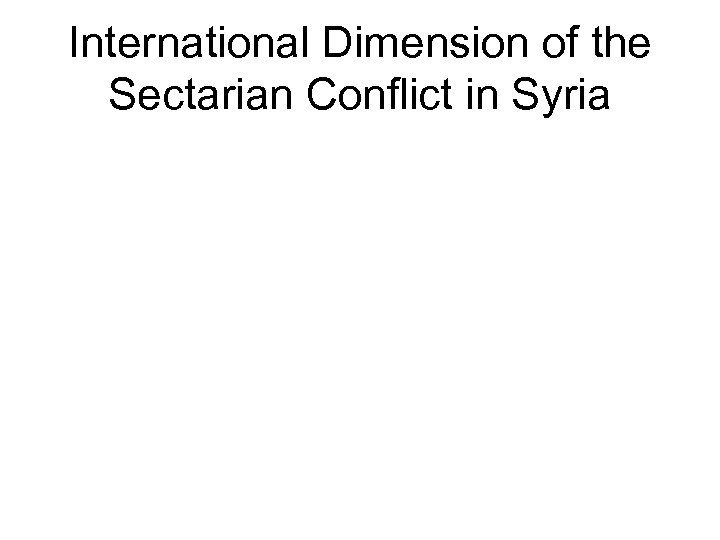 International Dimension of the Sectarian Conflict in Syria