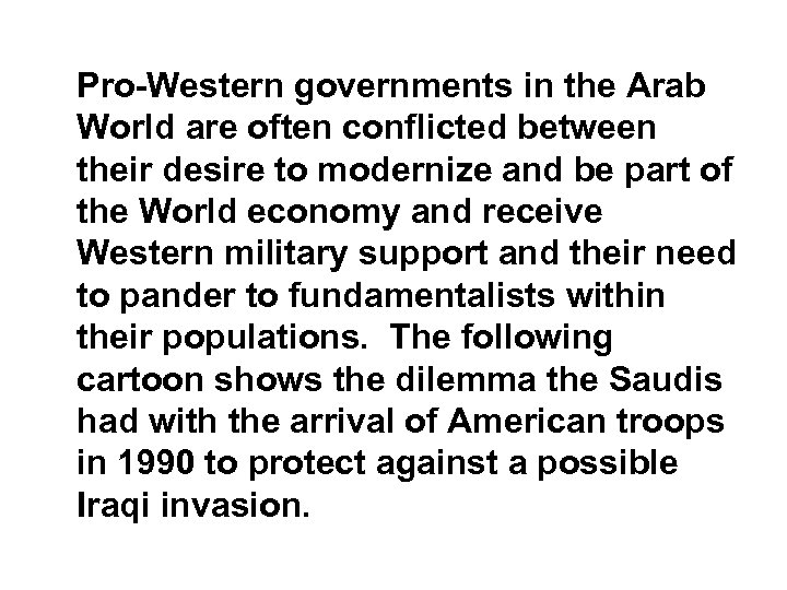 Pro-Western governments in the Arab World are often conflicted between their desire to modernize