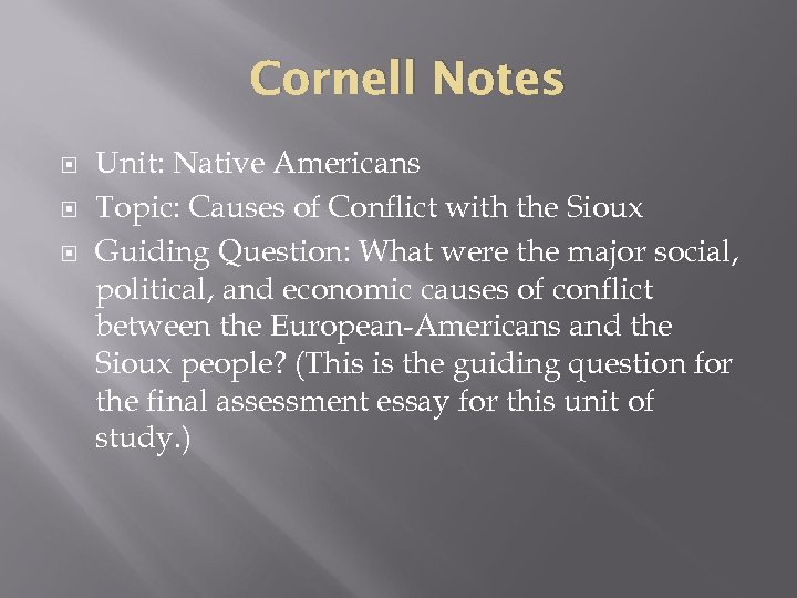 Cornell Notes Unit: Native Americans Topic: Causes of Conflict with the Sioux Guiding Question: