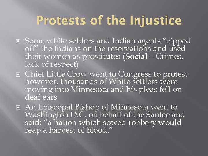 "Protests of the Injustice Some white settlers and Indian agents ""ripped off"" the Indians"