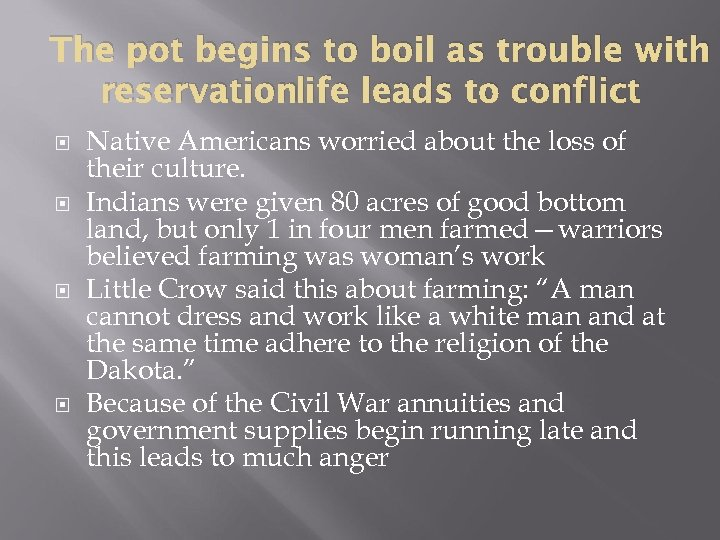 The pot begins to boil as trouble with reservationlife leads to conflict Native Americans
