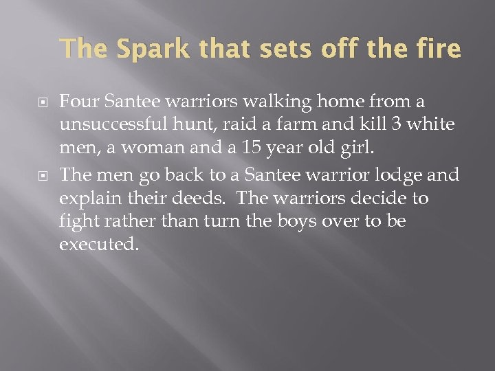The Spark that sets off the fire Four Santee warriors walking home from a