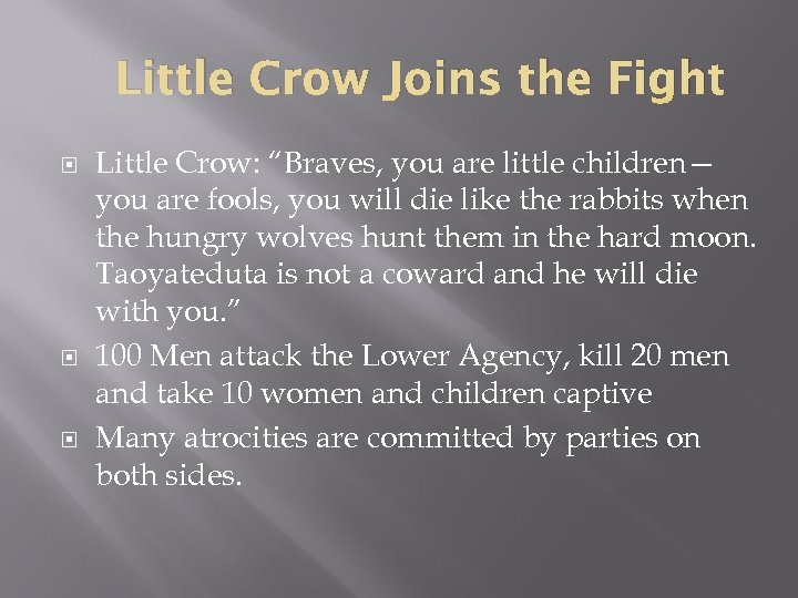 "Little Crow Joins the Fight Little Crow: ""Braves, you are little children— you are"