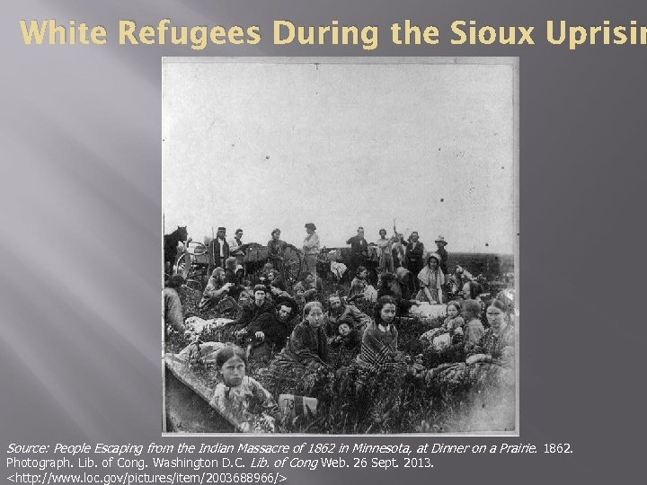 White Refugees During the Sioux Uprisin Source: People Escaping from the Indian Massacre of