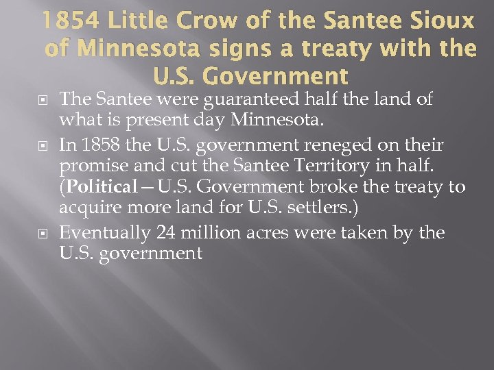 1854 Little Crow of the Santee Sioux of Minnesota signs a treaty with the