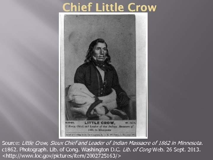 Chief Little Crow Source: Little Crow, Sioux Chief and Leader of Indian Massacre of