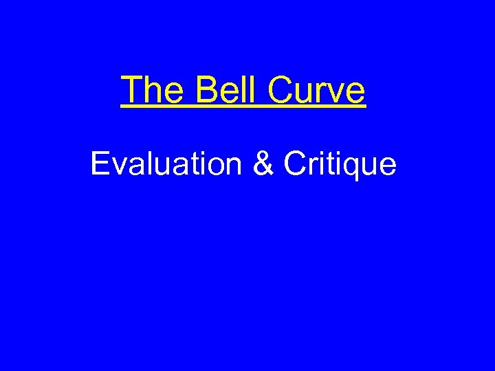 The Bell Curve Evaluation & Critique