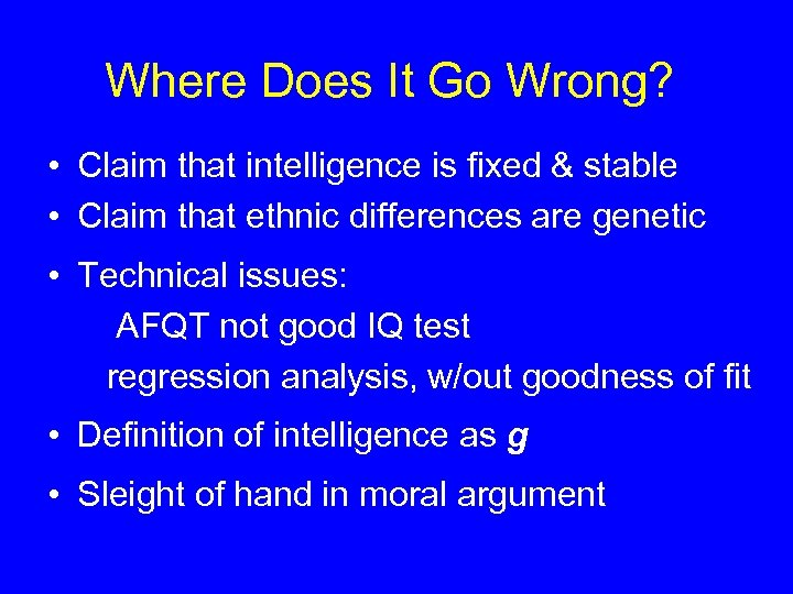 Where Does It Go Wrong? • Claim that intelligence is fixed & stable •