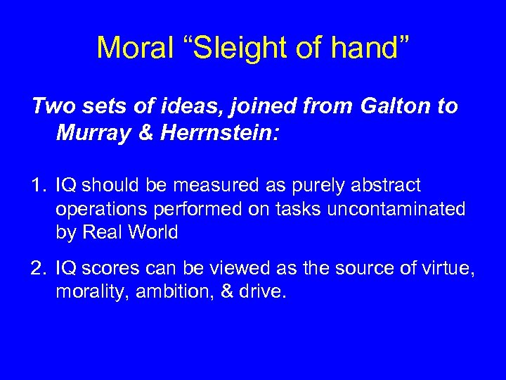 """Moral """"Sleight of hand"""" Two sets of ideas, joined from Galton to Murray &"""