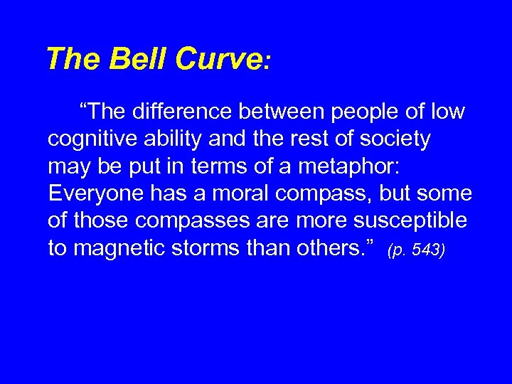 """The Bell Curve: """"The difference between people of low cognitive ability and the rest"""