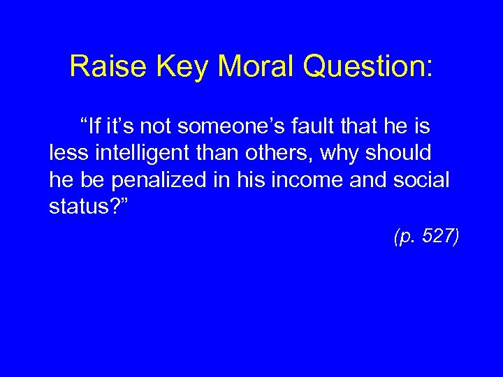 """Raise Key Moral Question: """"If it's not someone's fault that he is less intelligent"""