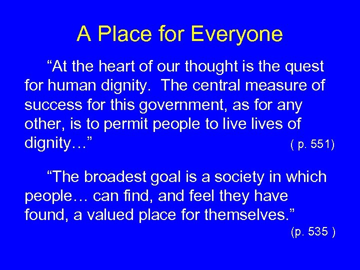 """A Place for Everyone """"At the heart of our thought is the quest for"""