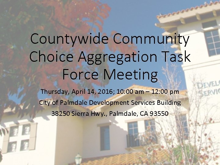 Countywide Community Choice Aggregation Task Force Meeting Thursday, April 14, 2016; 10: 00 am