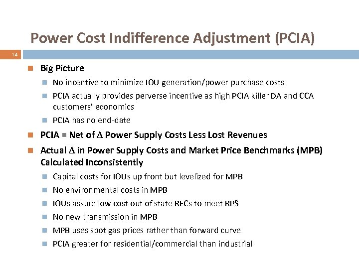 17 Power Cost Indifference Adjustment (PCIA) 14 Big Picture No incentive to minimize IOU