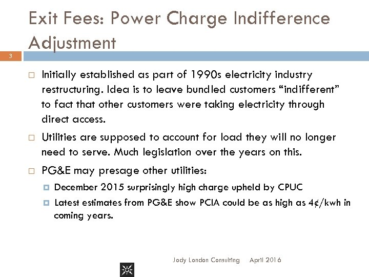 3 Exit Fees: Power Charge Indifference Adjustment Initially established as part of 1990 s