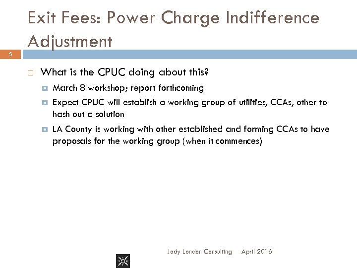 5 Exit Fees: Power Charge Indifference Adjustment What is the CPUC doing about this?