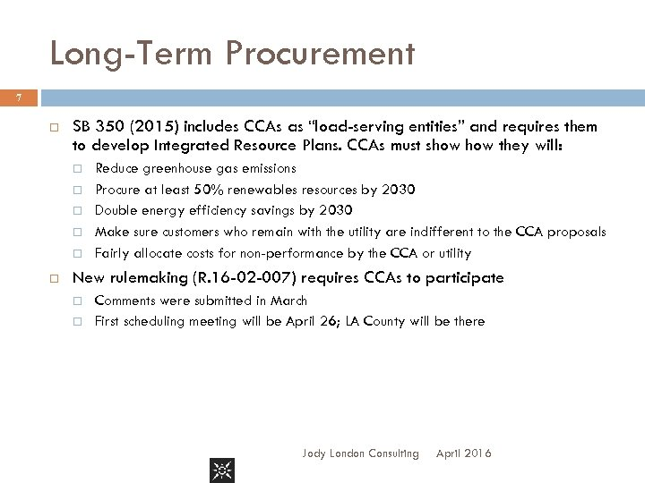"Long-Term Procurement 7 SB 350 (2015) includes CCAs as ""load-serving entities"" and requires them"