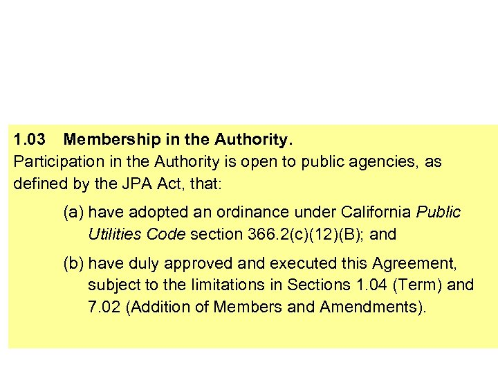 1. 03 Membership in the Authority. Participation in the Authority is open to public