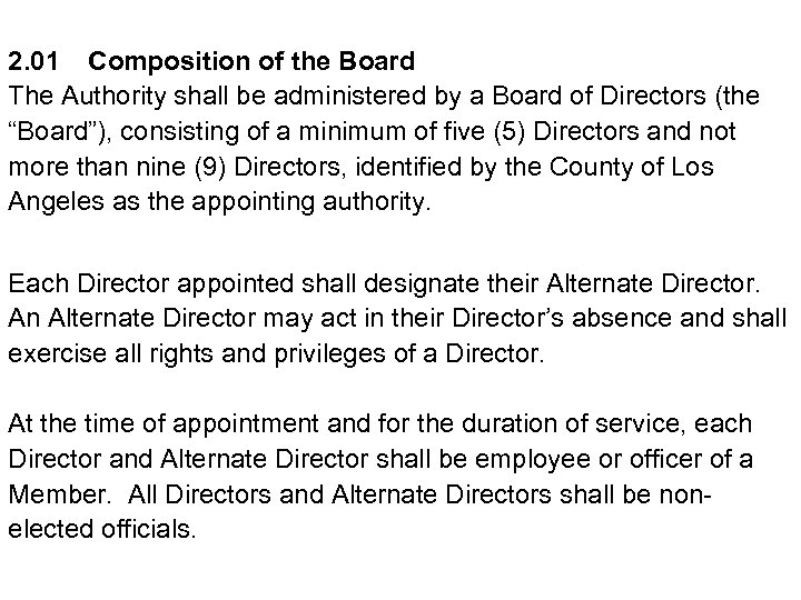 2. 01 Composition of the Board The Authority shall be administered by a Board