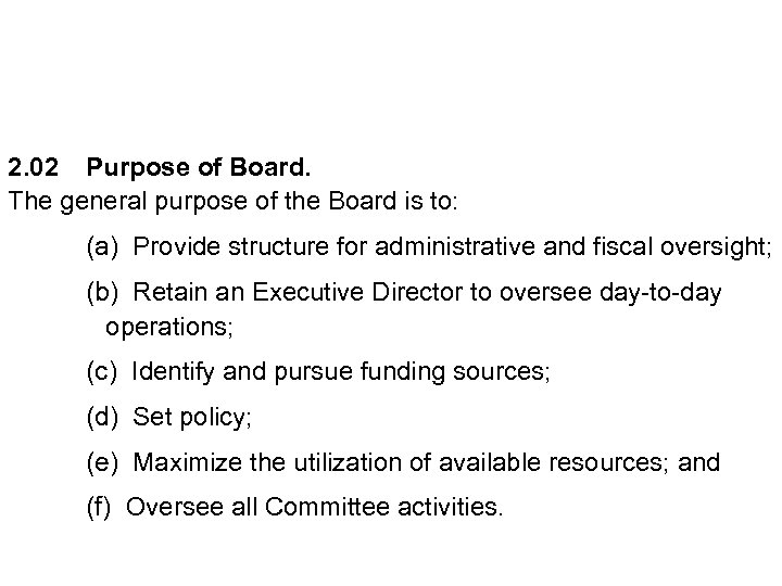 2. 02 Purpose of Board. The general purpose of the Board is to: (a)