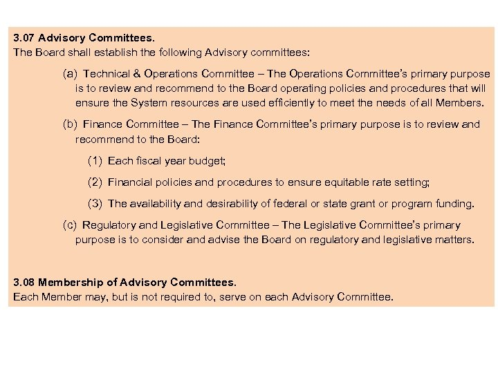 3. 07 Advisory Committees. The Board shall establish the following Advisory committees: (a) Technical