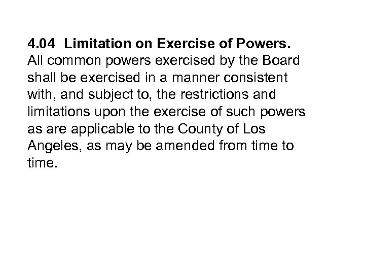 4. 04 Limitation on Exercise of Powers. All common powers exercised by the Board