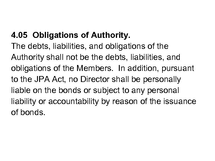 4. 05 Obligations of Authority. The debts, liabilities, and obligations of the Authority shall