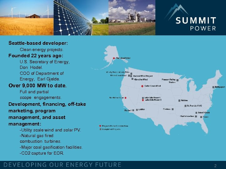 Seattle-based developer: Clean energy projects. Founded 22 years ago: U. S. Secretary of Energy,