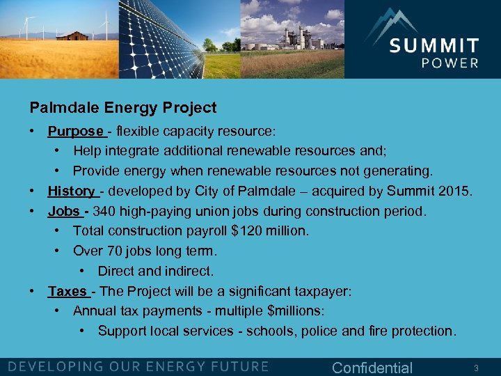 Palmdale Energy Project • Purpose - flexible capacity resource: • Help integrate additional renewable