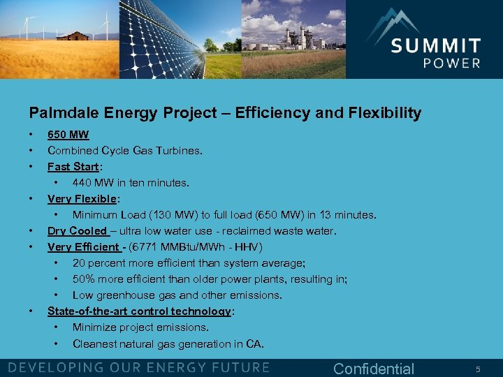 Palmdale Energy Project – Efficiency and Flexibility • • 650 MW Combined Cycle Gas