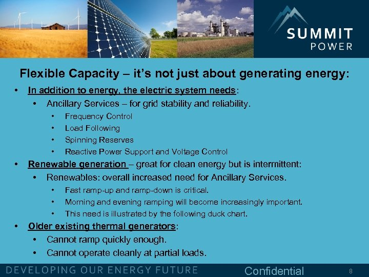 Flexible Capacity – it's not just about generating energy: • In addition to energy,