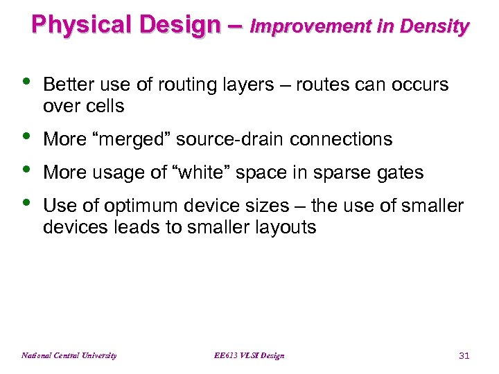Physical Design – Improvement in Density • Better use of routing layers – routes