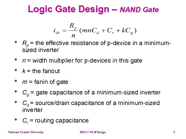 Logic Gate Design – NAND Gate • Rp = the effective resistance of p-device