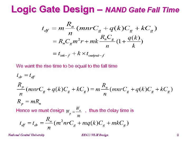Logic Gate Design – NAND Gate Fall Time We want the rise time to