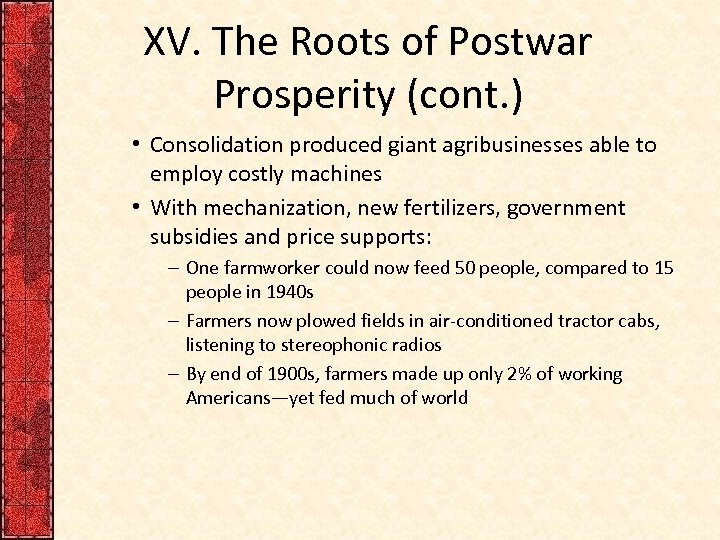 XV. The Roots of Postwar Prosperity (cont. ) • Consolidation produced giant agribusinesses able