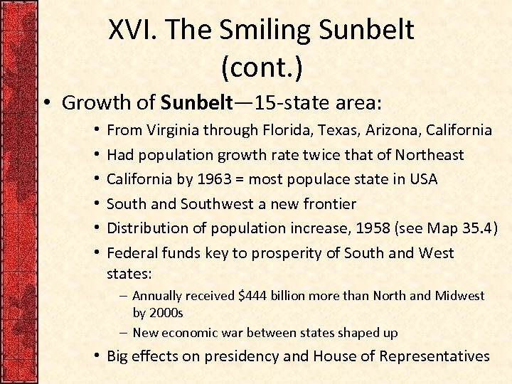 XVI. The Smiling Sunbelt (cont. ) • Growth of Sunbelt— 15 -state area: •