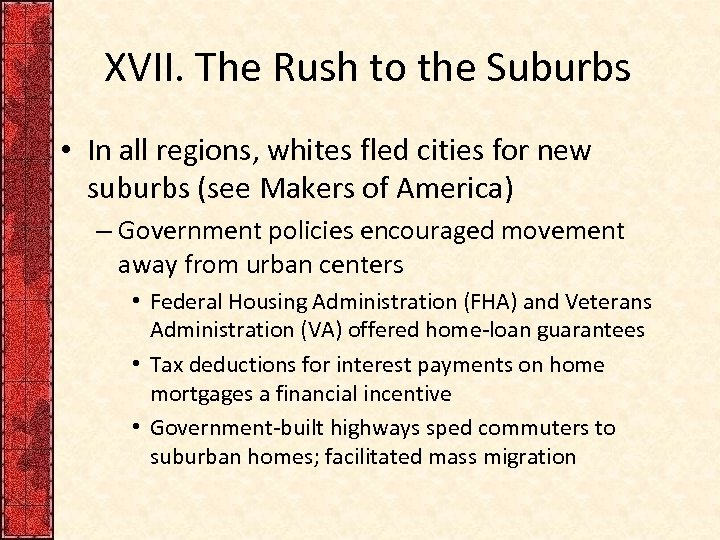 XVII. The Rush to the Suburbs • In all regions, whites fled cities for