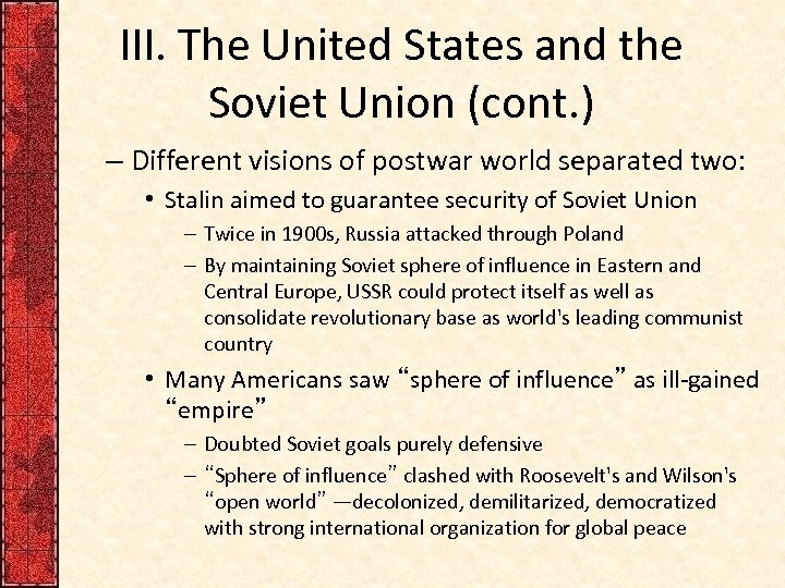 III. The United States and the Soviet Union (cont. ) – Different visions of