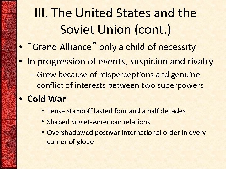 """III. The United States and the Soviet Union (cont. ) • """"Grand Alliance"""" only"""