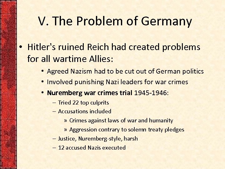 V. The Problem of Germany • Hitler's ruined Reich had created problems for all