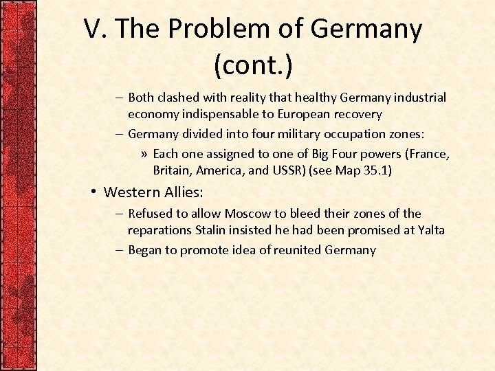 V. The Problem of Germany (cont. ) – Both clashed with reality that healthy