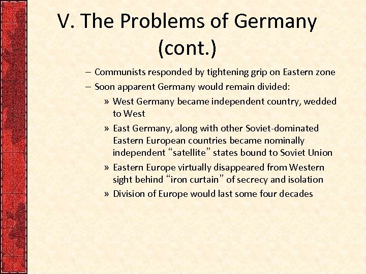 V. The Problems of Germany (cont. ) – Communists responded by tightening grip on