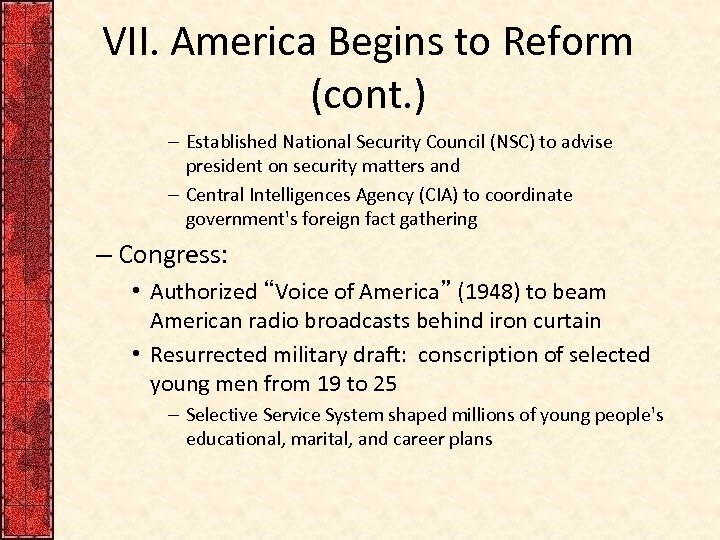 VII. America Begins to Reform (cont. ) – Established National Security Council (NSC) to