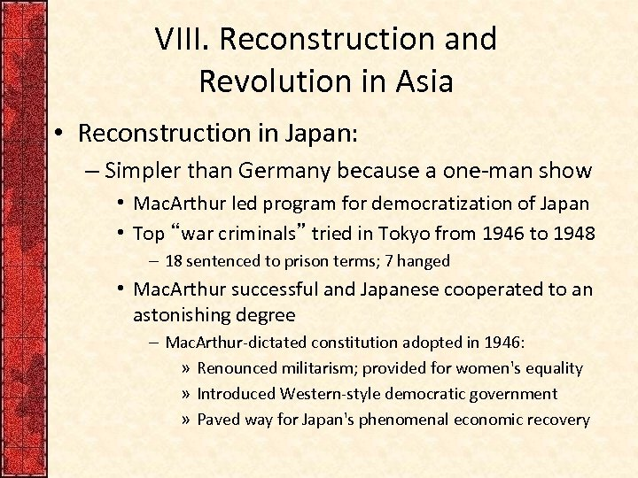 VIII. Reconstruction and Revolution in Asia • Reconstruction in Japan: – Simpler than Germany