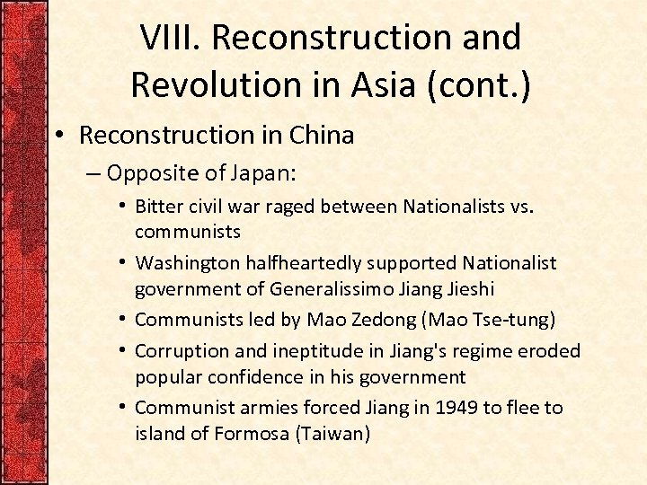 VIII. Reconstruction and Revolution in Asia (cont. ) • Reconstruction in China – Opposite