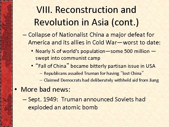 VIII. Reconstruction and Revolution in Asia (cont. ) – Collapse of Nationalist China a